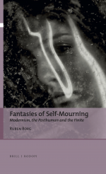 Fantasies of Self-Mourning: Modernism, the Posthuman and the Finite